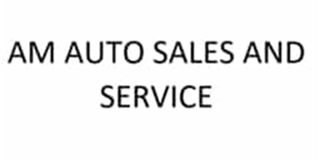 AM AUTO SALES AND SERVICE