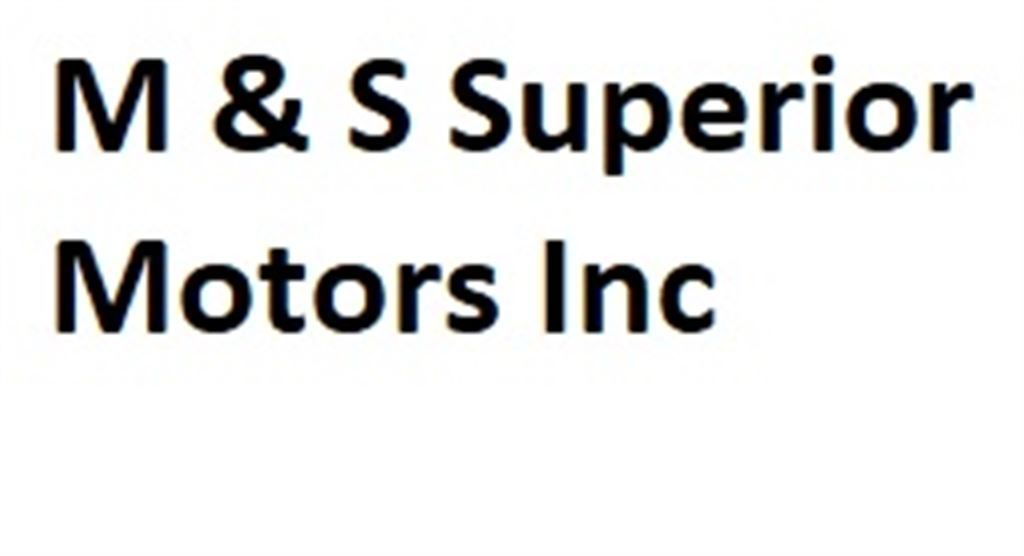 M & S SUPERIOR MOTORS INC.